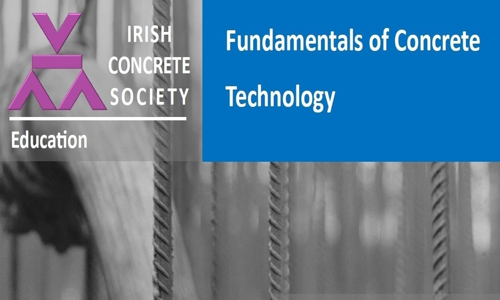 Irish Concrete Society Launch New Course on Fundamentals of Concrete Technology